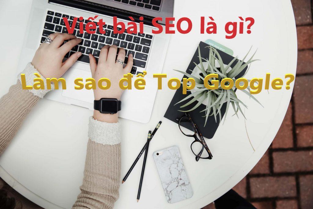 Hướng dẫn cách viết bài chuẩn SEO website cho người mới bắt đầu từ A-Z